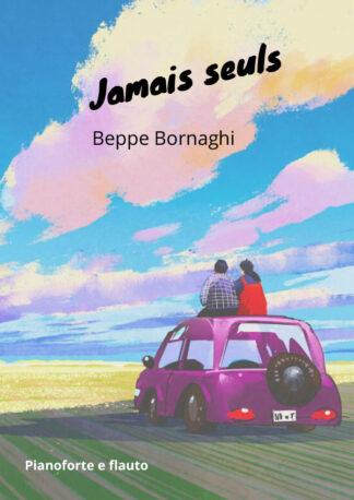 Beppe Bornaghi Jamais Seuls